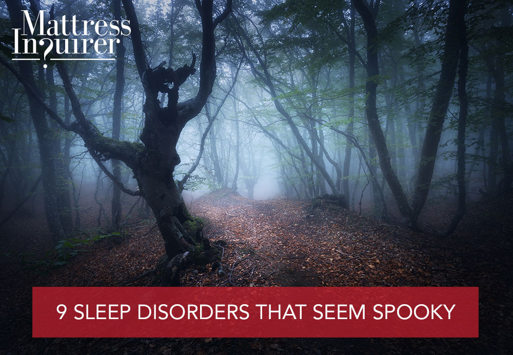 9 Sleep Disorders that Seem Spooky