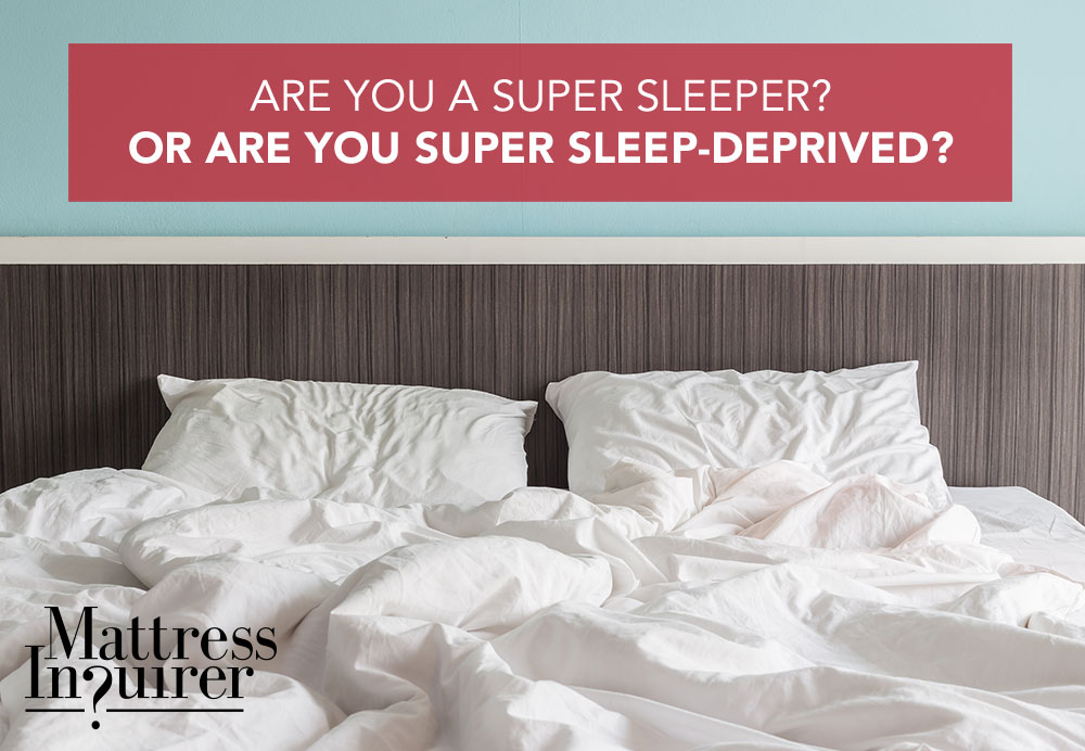 Are You a Super Sleeper or Sleep-Deprived?